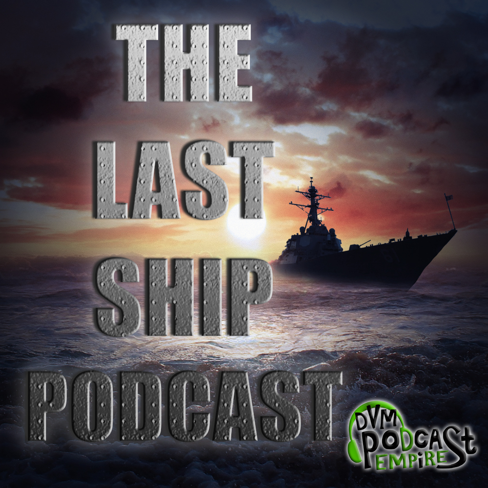 The Last Ship Podcast