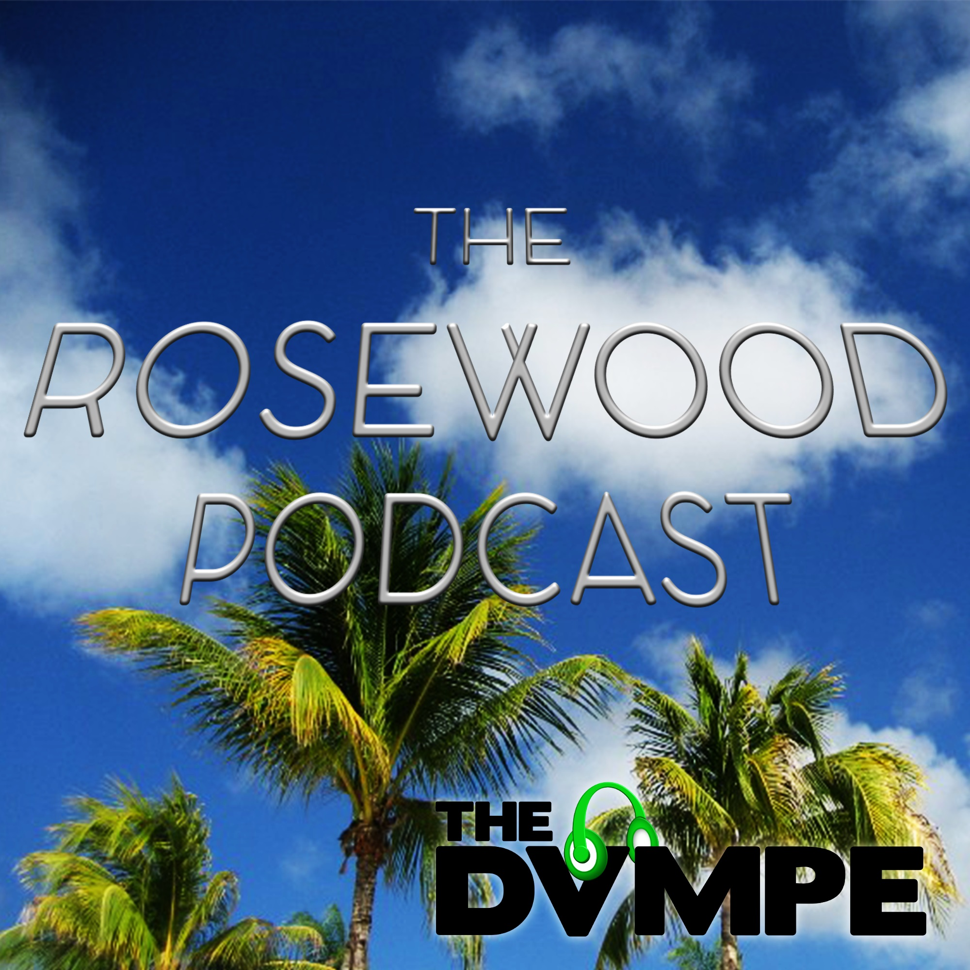 The Rosewood Podcast