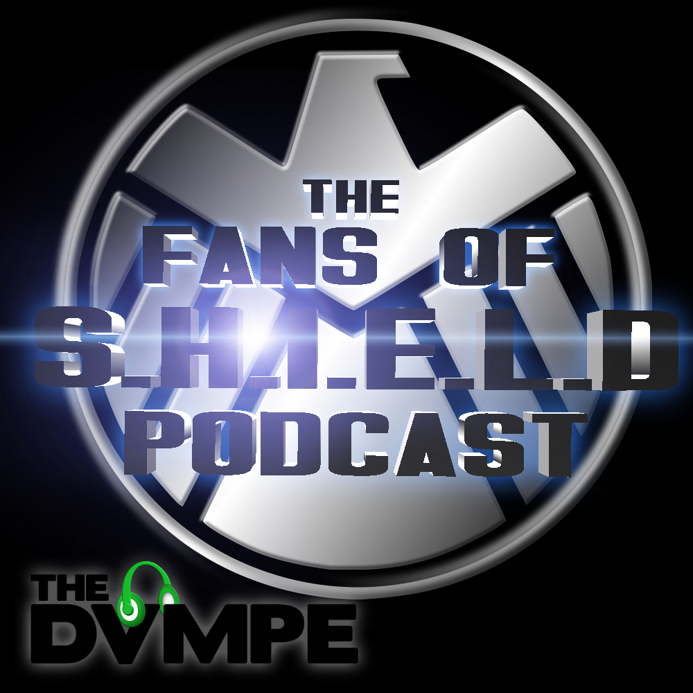 The Fans Of SHIELD Podcast